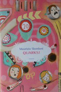 Quarks, di Maurizio Sbordoni (Roma, Elliot, 2018).