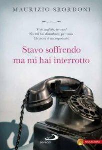 Stavo soffrendo ma mi hai interrotto, di Maurizio Sbordoni (Cinisello Balsamo, San Paolo, 2013).